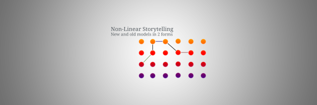 Non-Linear Storytelling: New and Old Models in Two Forms