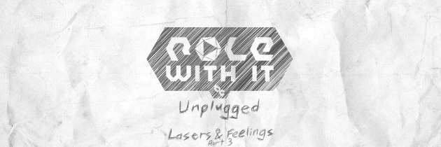 Lasers and Feelings – Episode 3