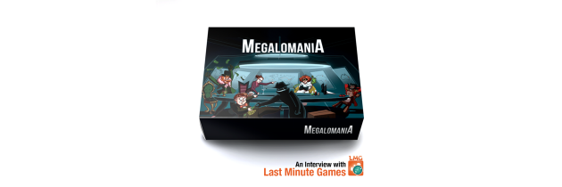 Megalomania: An Interview with Last Minute Games