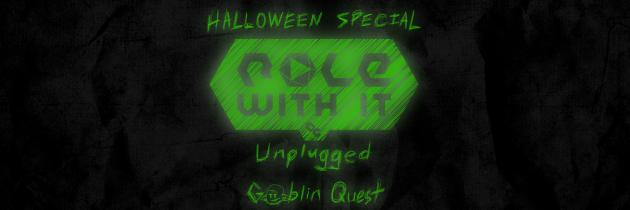 Halloween Special – Goblin Quest