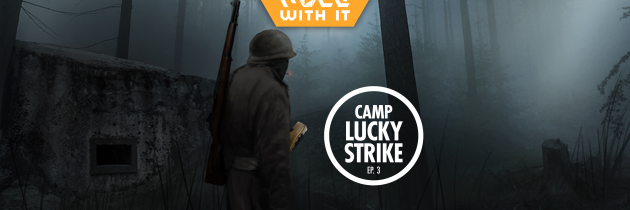 Camp Lucky Strike – Episode 3: The Opportunity