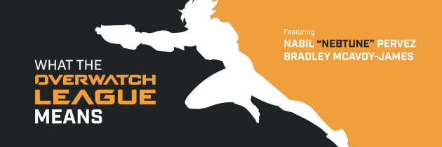 """What the Overwatch League Means (feat. Nabil """"Nebtune"""" Pervez and Bradley McAvoy-James)"""